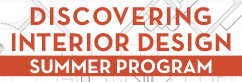 Discovering Interior Design Summer Program