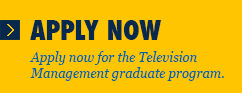 Apply now for the Television Management graduate program.