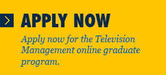 Apply now for the Television Management online graduate program.