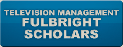 Television Management Fulbright Scholars