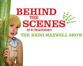Behind the Scenes: The Brini Maxwell Show