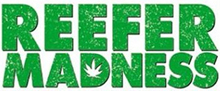 Green Reefer Madness text with pot leaf in the middle of the letter D