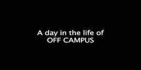A Day In The Life Of Off Campus